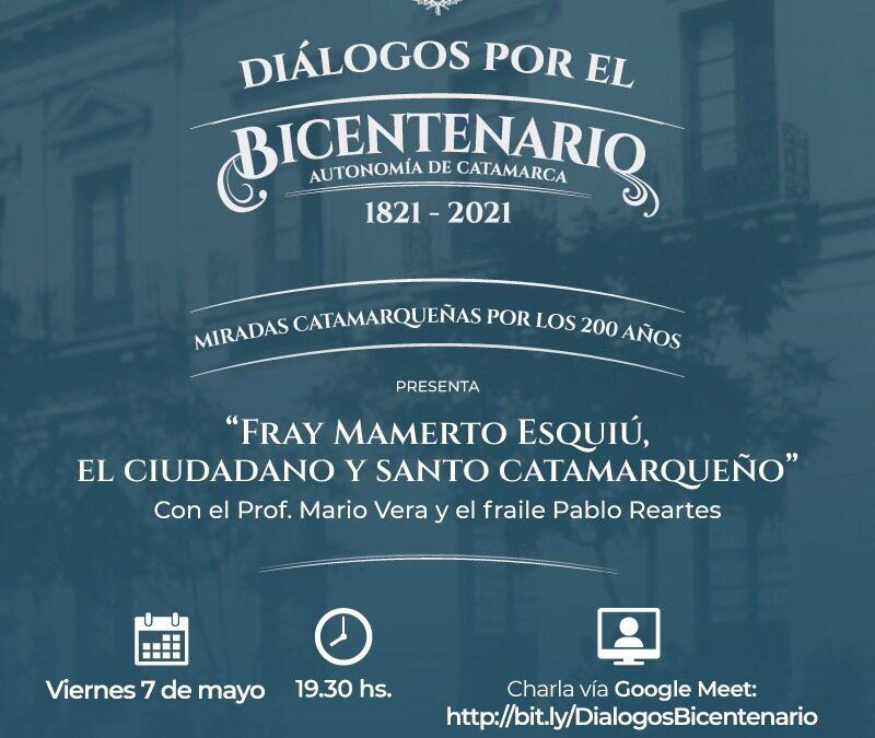 Diálogos por el Bicentenario dedicados a Fray Mamerto Esquiú