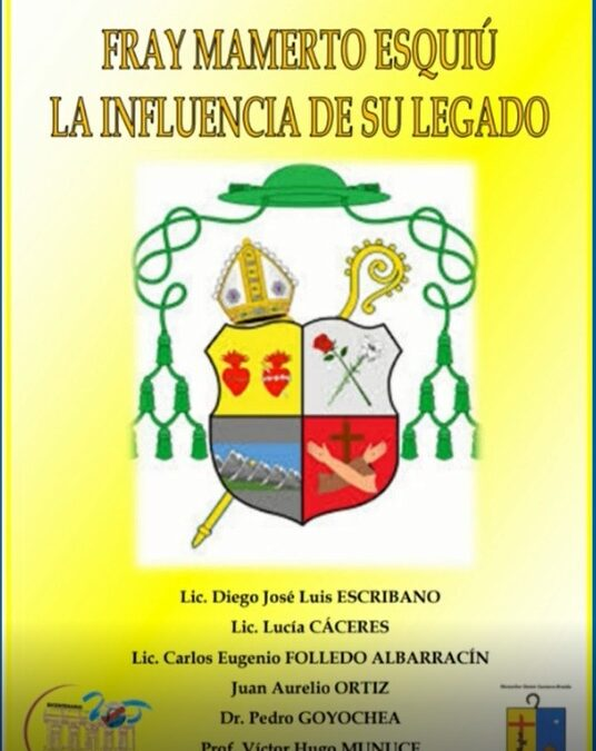 """La Rioja. Presentación del libro """"Fray Mamerto Esquiú: la influencia de su legado"""""""